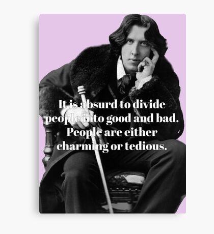 Oscar Wilde - People are either charming or tedious Canvas Print