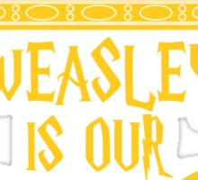 Weasley is our King! Sticker