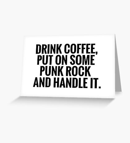 Coffee, Punk Rock, Handle It Greeting Card