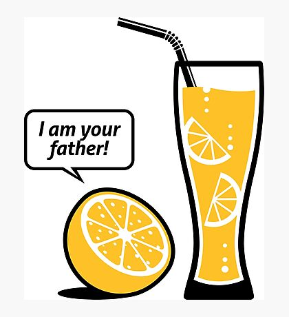 Lemonade, I am your father! Photographic Print