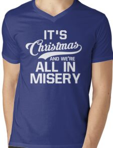 It's Christmas And We're All In Misery Mens V-Neck T-Shirt