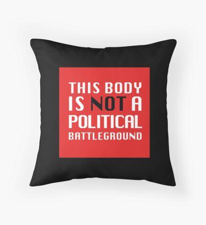 Not a Political Battleground Throw Pillow