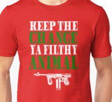Keep The Change Ya Filthy Animal Unisex T-Shirt