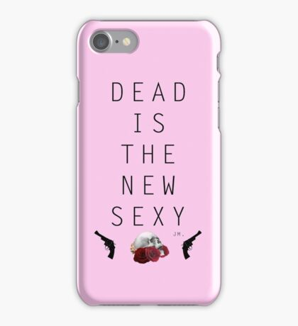 Dead is the new sexy JM iPhone Case/Skin