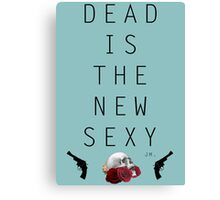 Dead is the new sexy JM Canvas Print