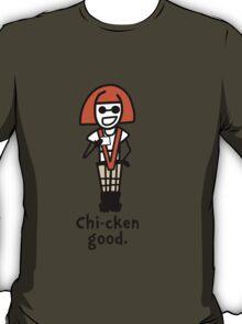 Chi-cken Good T-Shirt