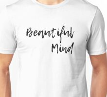Beautiful Mind 4 Unisex T-Shirt