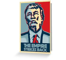 The empire strikes back? Greeting Card