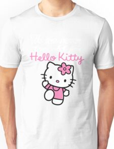Mom - We Are Never Too Old For Hello Kitty Unisex T-Shirt