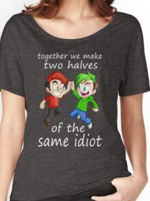 Two Halves of the Same Idiot Women's Relaxed Fit T-Shirt