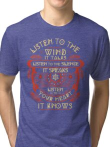 Listen to the wind it talks listen to the silence Tri-blend T-Shirt