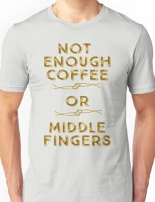 Coffee and Middle Fingers Unisex T-Shirt