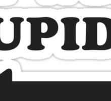 I'm With Stupider  Sticker