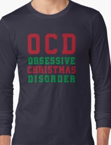 OCD Obsessive Christmas Disorder Long Sleeve T-Shirt
