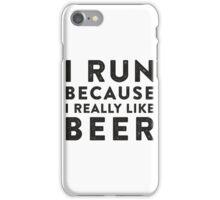 I Run Because I Really Like Beer iPhone Case/Skin