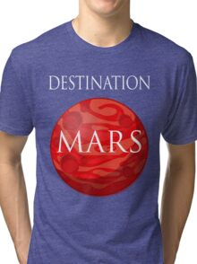 Destination Mars Space Tri-blend T-Shirt