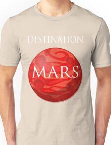 Destination Mars Space Unisex T-Shirt