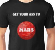 Get Your Ass To Mars Space Unisex T-Shirt