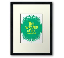 The wizard of oz! Framed Print