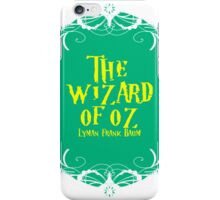 The wizard of oz! iPhone Case/Skin