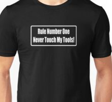 RULE NUMBER ONE NEVER TOUCH MY TOOLS FUNNY Unisex T-Shirt