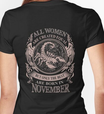 All Women are created equal but only the best are born in November Womens Fitted T-Shirt