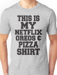 This Is My Netflix Oreos And Pizza Shirt T-Shirt