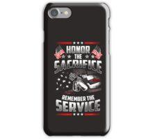 Honor The Sacrifice Remember The Service - Veteran Shirt iPhone Case/Skin