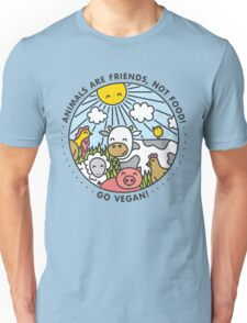 Animals are friends, not food. Go vegan!  Unisex T-Shirt
