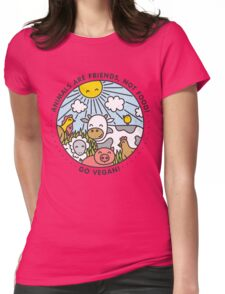 Animals are friends, not food. Go vegan!  Womens Fitted T-Shirt