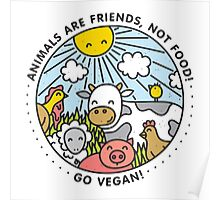 Animals are friends, not food. Go vegan!  Poster