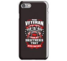 Froud Veteran But Don't Thank Me Thank My Brothers That Never Came Back  iPhone Case/Skin