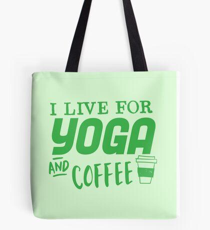 I live for YOGA and coffee Tote Bag