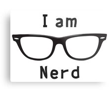 I am nerd Metal Print