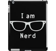 I am nerd iPad Case/Skin