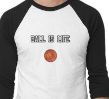 Ball Is Life ( Basketball ) Men's Baseball ¾ T-Shirt