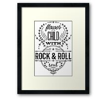 Typography poster. Flower child with rock and roll soul. Inspirational quote.   Framed Print