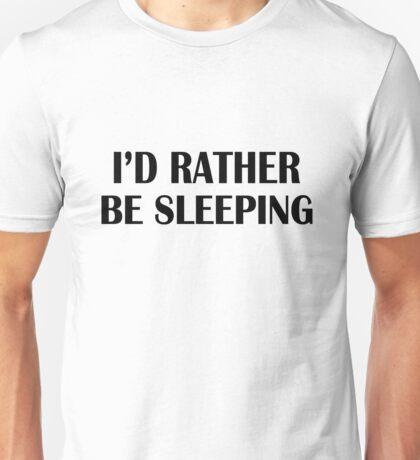 I'd Rather Be Sleeping black Unisex T-Shirt