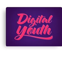 Digital Youth! Young & Trendy Typography  Canvas Print