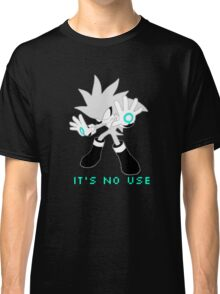 IT'S NO USE Classic T-Shirt