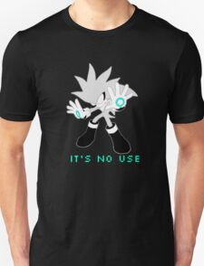IT'S NO USE T-Shirt
