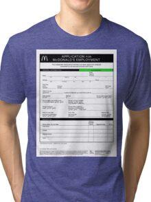 McDonald's Job Application Form  Tri-blend T-Shirt