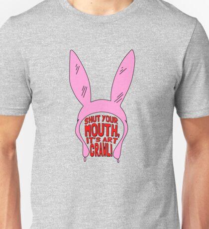 Shut Your Mouth It's Art Crawl Unisex T-Shirt