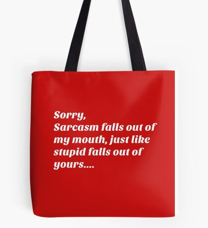Sarcastic Stupidity Insult Tote Bag