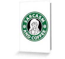 Sarcasm and Coffee Greeting Card