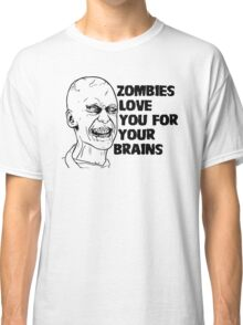 Zombies Love Your Brains Classic T-Shirt