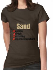 Why Anakin hates sand. Womens Fitted T-Shirt
