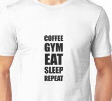 Coffee Gym Work Eat Sleep Repeat Unisex T-Shirt