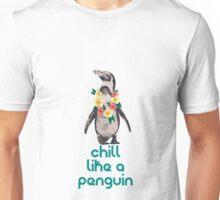 Chill like a penguin Unisex T-Shirt