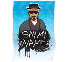 Say My Name - Heisenberg Poster